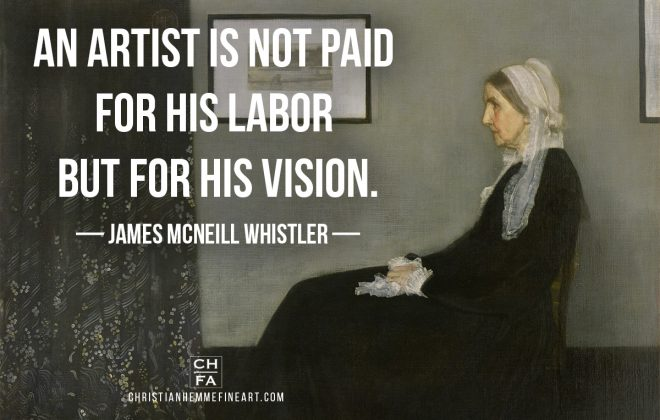 Painting by James McNeill Whister with a quote by the artist.